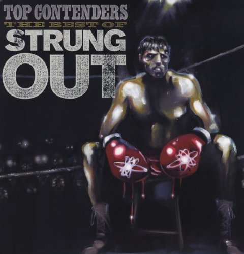 Top Contenders: The Best Of Strungout