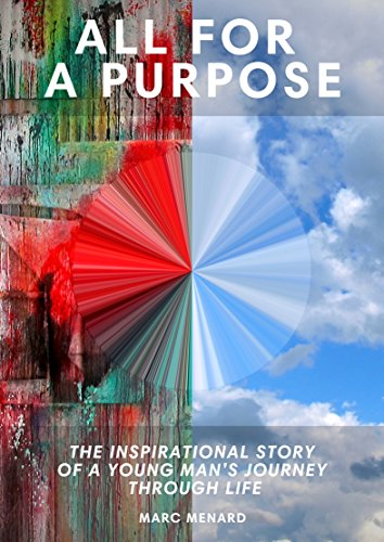 All For a Purpose: The inspirational story of a young man's journey through life PDF