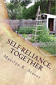 Self-Reliance, Together: Ramblings Of A Self-Reliant, Urban Farmer