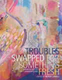 img - for Troubles Swapped for Something Fresh book / textbook / text book