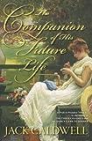 The Companion of His Future Life (English Edition)