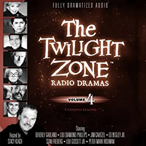 The Twilight Zone Radio Dramas, Volume 4 | [Rod Serling, Richard Matheson]