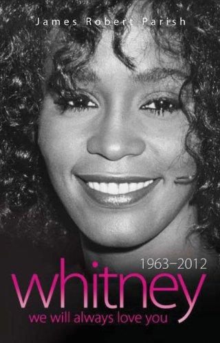 Whitney Houston: 1963-2012: We Will Always Love You