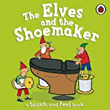 The Elves and the Shoemaker (First Fairytales)