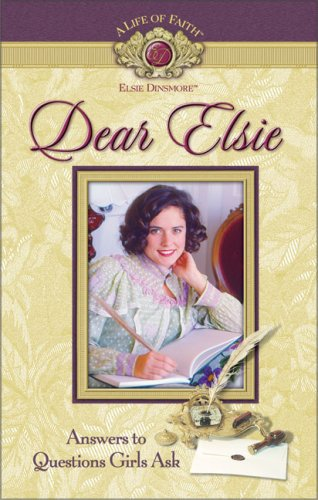 Dear Elsie : Answers to Questions Girls Ask, BEVERLY ELLIOTT, MISSION CITY PRESS (EDT)