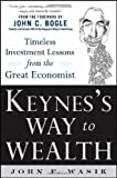 img - for Keynes's Way to Wealth: Timeless Investment Lessons from The Great Economist book / textbook / text book