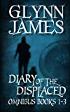 Glynn James Diary of the Displaced - Omnibus (Books 1-3)