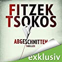 Abgeschnitten Audiobook by Sebastian Fitzek, Michael Tsokos Narrated by Simon Jäger, David Nathan