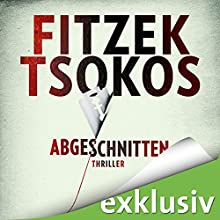 Abgeschnitten Hörbuch von Sebastian Fitzek, Michael Tsokos Gesprochen von: Simon Jäger, David Nathan