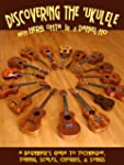 Discovering the Ukulele: A Beginner's...