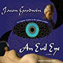 An Evil Eye: Yashim the Eunuch Series, Book 4