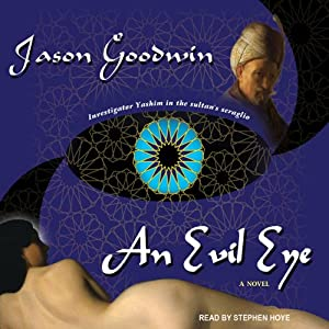 An Evil Eye: Yashim the Eunuch Series, Book 4 | [Jason Goodwin]