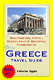 Greece Travel Guide - Sightseeing, Hotel, Restaurant & Shopping Highlights (Illustrated)
