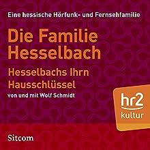 Hesselbachs Ihrn Hausschlüssel (Die Hesselbachs 1.1) Hörspiel von Wolf Schmidt Gesprochen von: Wolf Schmidt, Anny Hannewald, Lia Wöhr, Joost-Jürgen Siedhoff