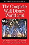 The Complete Walt Disney World 2016: The Definitive Disney Handbook