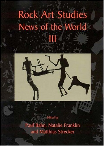 Rock Art Studies: News of the World III: v. 3