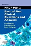 MRCP Part 2: Best of Five Clinical Questions and Answers, 3rd Edition