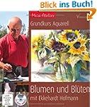 Mein Atelier: Grundkurs Aquarell - Bl...
