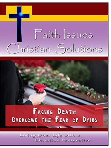 Faith Issues, Christian Solutions Facing Death