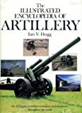 The Illustrated Encyclopaedia of Artillery (0091726549) by Hogg, Ian V.