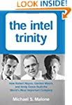 The Intel Trinity: How Robert Noyce,...