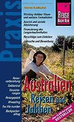 Reise Know-How Praxis: Australien - Reisen und Jobben: Ratgeber mit vielen praxisnahen Tipps und Informationen