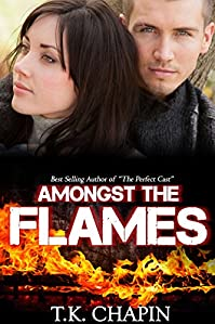 Amongst The Flames: A Contemporary Christian Romance by T.K. Chapin ebook deal