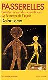 echange, troc Dalaï-lama XIV Tenzin Gyatso, Jeremy W Hayward, Francisco J Varela - Passerelles : Entretiens avec des scientifiques sur la nature de l'esprit