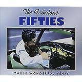 Fabulous Fifties Those Wonderful Years