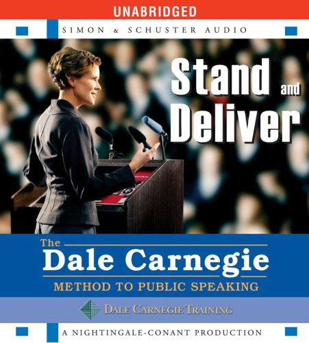 Stand and Deliver: The Dale Carnegie Method to Public...