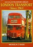 London Transport Since 1963 (Ian Allan Transport Library)