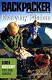 Everyday Wisdom: Backpacker's: 1001 Expert Tips for Hikers (Backpacker Magazine) (0898865239) by Berger, Karen