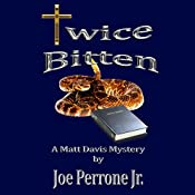 Twice Bitten: A Matt Davis Mystery, Book 3 | Joe Perrone Jr.