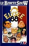 echange, troc Le Bébète Show 1 : Elysée 88 [VHS]