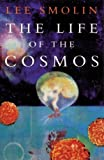 The Life Of The Cosmos Lee Smolin