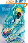 Hidden Genocides: Power, Knowledge, M...