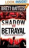 Shadow of Betrayal: A Thriller (A Jonathan Quinn Novel Book 3)