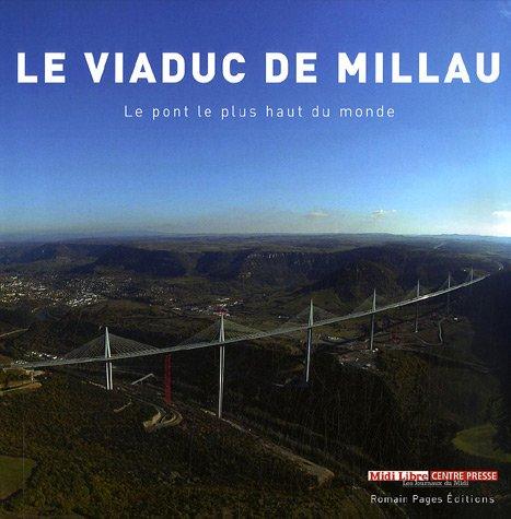 Le viaduc de millau le pont le plus haut du monde - Les plus hautes constructions du monde ...