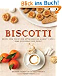 Biscotti: Recipes from the Kitchen of...