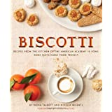 Biscotti: Recipes from the Kitchen of The American Academy in Rome, The Rome Sustainable Food Projectby Mona Talbott