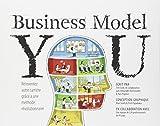 echange, troc Tim Clark, Alexander Osterwalder, Yves Pigneur - Business Model You: Réinventez votre carrière grâce à une méthode révolutionnaire