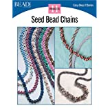 Seed Bead Chains: 11 Projects (Easy-Does-It)by Bead & Button Books