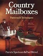 Country Mailboxes : Patterns & Techniques by Patrick Spielman
