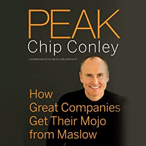 Peak: How Great Companies Get Their Mojo from Maslow | [Chip Conley]