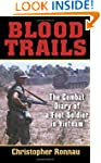 Blood Trails: The Combat Diary of a F...
