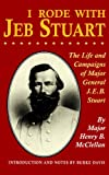 I Rode With Jeb Stuart: The Life And Campaigns Of Major General J. E. B. Stuart (0306806053) by Mcclellan, H. B.