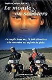 echange, troc Sophie Maurice, Jérôme Maurice - Le monde en scooters : Un couple, trois ans, 70 000km à la rencontre des enfants du globe