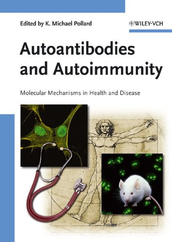 Autoantibodies and Autoimmunity: Molecular Mechanisms in Health and Disease