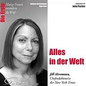 Alles in der Welt: Jill Abramson (Mutige Frauen verändern die Welt) | Barbara Sichtermann, Ingo Rose