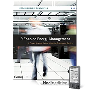 IP-Enabled Energy Management: A Proven Strategy for Administering Energy as a Service by Rob Aldrich and John Parello, 2010,